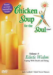 Chicken Soup for the Soul Live! Eclectic Wisdom - Coping with Death and Dying (Vol. 4)