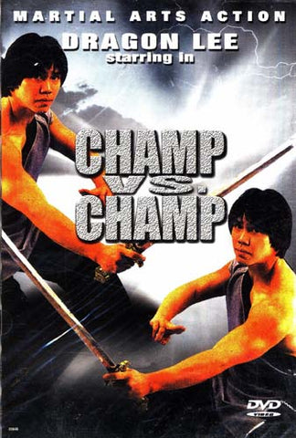 Champ vs. Champ (Dragon Lee) DVD Movie