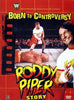 WWE - Born to Controversy - The Roddy Piper Story (Boxset) DVD Movie