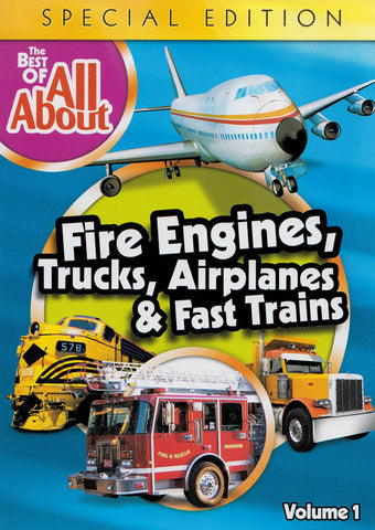 All About - The Best of - Fire Engines, Trucks, Airplanes and Fast Trains Vol.1 (Special Edition) DVD Movie