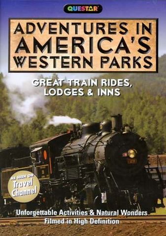 Adventures in America's Western Parks: Great Train Rides, Lodges & Inns DVD Movie