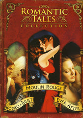 Romantic Tales Collection (Moulin Rouge/Romeo and Juliet/Ever After) (Boxset)