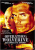 Operation - Wolverine - Seconds to Spare DVD Movie