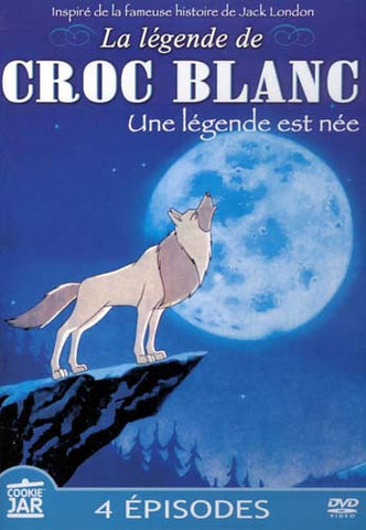La Legende De Croc Blanc - Une Legende Est Nee DVD Movie