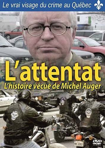 L'Attentat - L'Histoire Vecue De Michel Auger DVD Movie