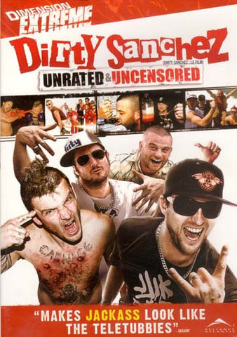 Dirty Sanchez - Unrated And Uncensored (Bilingual) DVD Movie