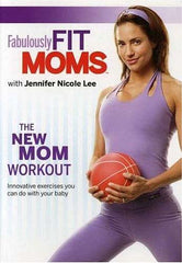 Fabulously Fit Moms: New Mom Workout