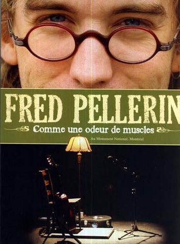 Fred Pellerin - Comme Une Odeur Muscles DVD Movie