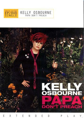 Kelly Osbourne - Papa Don't Preach (Special Edition) DVD Movie