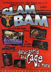 Slam Bam - Pro Wrestling At Its best Hardcastle and Cage and More - Episode 3