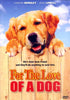 For The Love Of A Dog DVD Movie