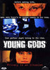 Young Gods DVD Movie