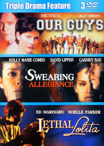 Our Guys / Swearing Allegiance / Lethal Lolita (Triple Drama Feature) (Boxset) DVD Movie