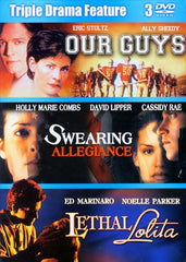 Our Guys / Swearing Allegiance / Lethal Lolita (Triple Drama Feature) (Boxset)