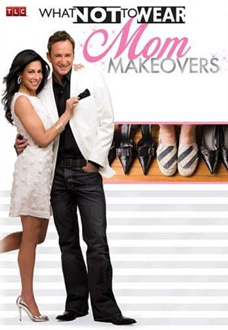 What Not To Wear - Mom Makeovers DVD Movie