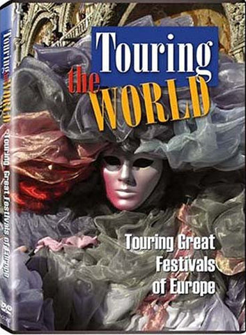 Touring The World - Touring Great Festivals Of Europe DVD Movie