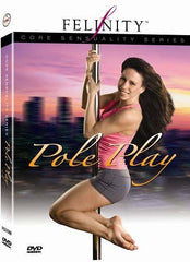 Felinity Core Sensuality Series - Pole Play
