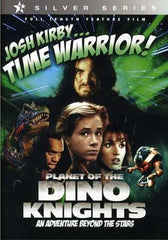 Josh Kirby...Time Warrior - Planet Of The Dino Knights