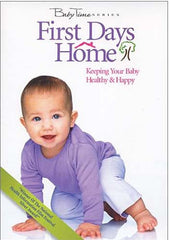 First Days Home - Keeping Your Baby Healthy And Happy