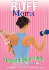 Buff Moms - Beyond Baby Body Workout