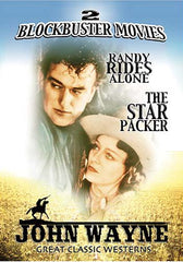 John Wayne Great Classic Westerns - Randy Rides Alone / The Star Packer (Double Feature)