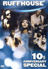 Ruffhouse - 10th Anniversary Special DVD Movie
