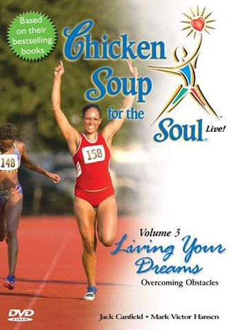 Chicken Soup for the Soul - Vol. 3 - Living Your Dreams - Overcoming Obstacles DVD Movie