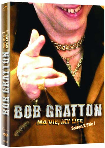 Bob Gratton - Ma Vie, My Life - Saison 2 S'Tie! DVD Movie