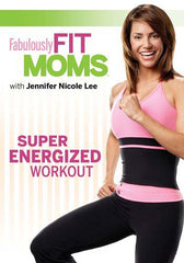 Fabulously Fit Moms - Super Energized Workout