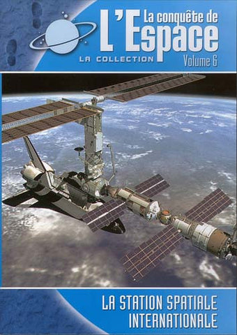 La Conquete De L' Espace - La Station Spatiale Internationale (Vol. 6) DVD Movie