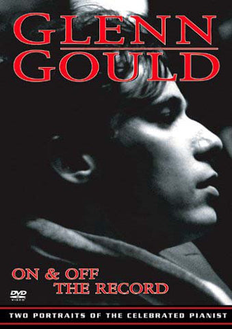 Glenn Gould - On And Off the Record DVD Movie