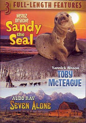 Sandy the Seal / Toby McTeague / Seven Alone (Triple Feature)