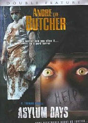 Andre the Butcher and Asylum Days (Double Feature)