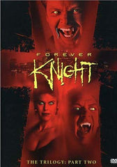 Forever Knight - The Trilogy, Part 2 (Boxset)