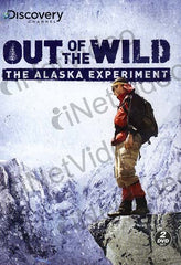 Out of the Wild - The Alaska Experiment