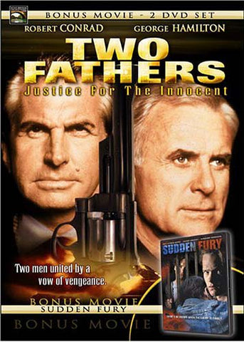 Two Fathers: Justice for the Innocent (With Bonus Movie - Sudden Fury) DVD Movie