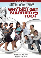 Why Did I Get Married Too? (Tyler Perry s)