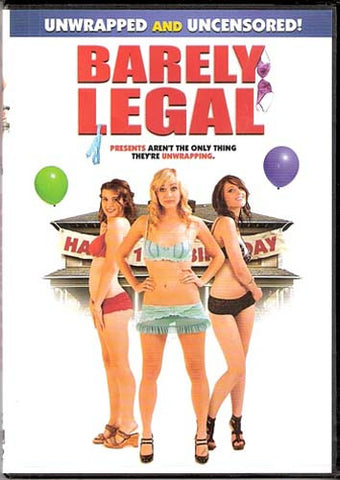 Barely Legal (Unwrapped and Uncensored) DVD Movie