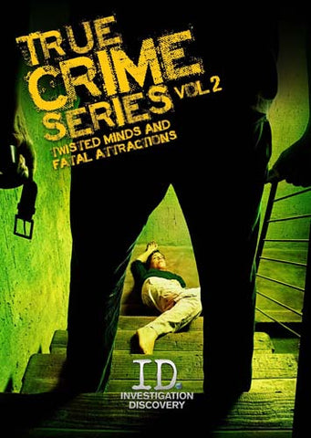 True Crime Series - Twisted Minds & Fatal Attractions - Volume 2 DVD Movie
