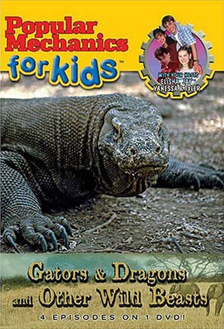 Popular Mechanics for Kids - Gators and Dragons and Other Wild Beasts DVD Movie