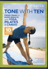 Tone with ten - Cross Train for Rapid Results with Yoga, Pilates & Cardio - Includes 10 Expres