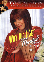 Tyler Perry's Why Did I Get Married - The Play (LG)