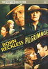 Born Reckless / Pilgrimage (Double Feature) DVD Movie