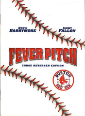 Fever Pitch (Boston Red Sox Curse Reversed Edition)