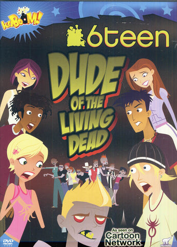 6Teen - Dude Of The Living Dead DVD Movie