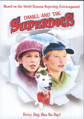 Daniel And The Superdogs (Every Dog Has Its Day)