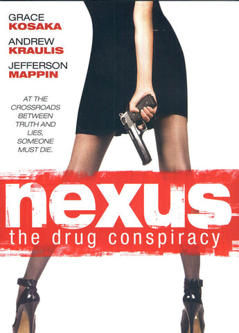 Nexus - The Drug Conspiracy DVD Movie