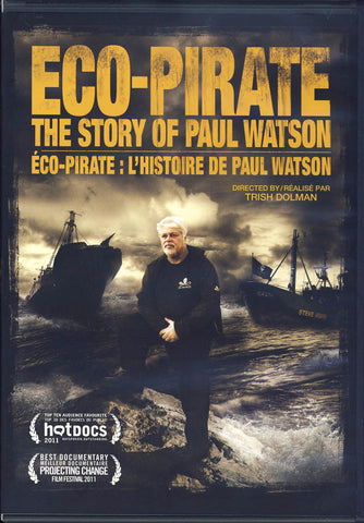 Eco-Pirate - The Story of Paul Watson (Bilingual) DVD Movie
