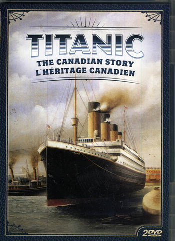Titanic - The Canadian Story (L Heritage Canadien) (Bilingual) DVD Movie
