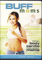 Buff Moms - Total Body Cardio For Busy Moms